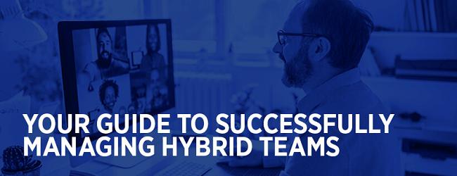 Managing hybrid teams